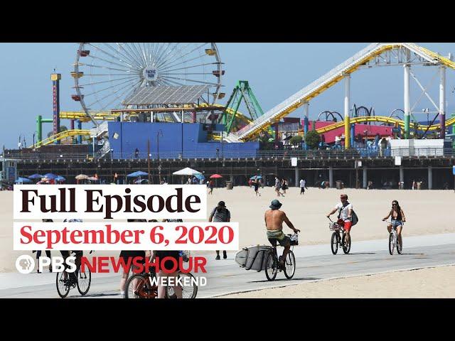 PBS NewsHour Weekend Full Episode, September 6, 2020