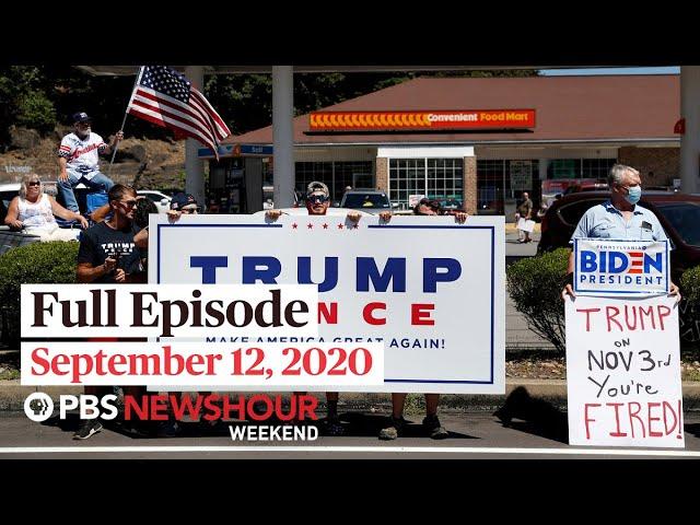PBS NewsHour Weekend Full Episode, September 12, 2020