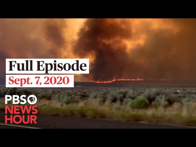 PBS NewsHour full episode, Sept. 7, 2020