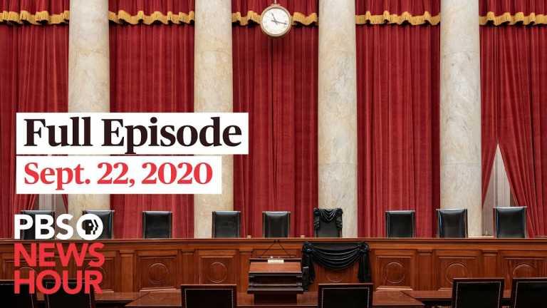 PBS NewsHour full episode, Sept. 22, 2020