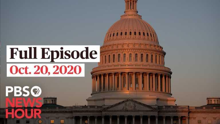 PBS NewsHour full episode, Oct. 20, 2020