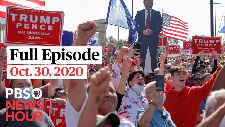 PBS NewsHour full episode, Oct. 30, 2020