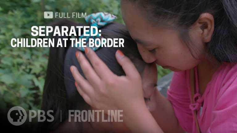Separated: Children at the Border (full film) | FRONTLINE