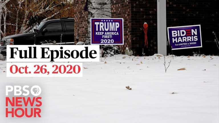 PBS NewsHour full episode, Oct. 26, 2020