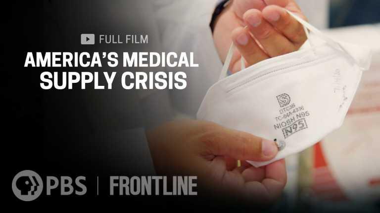 America's Medical Supply Crisis (full film) | FRONTLINE