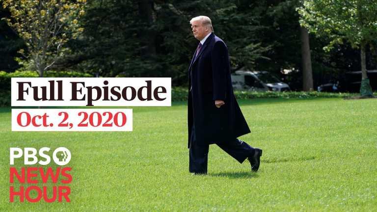 PBS NewsHour full episode, Oct. 2, 2020