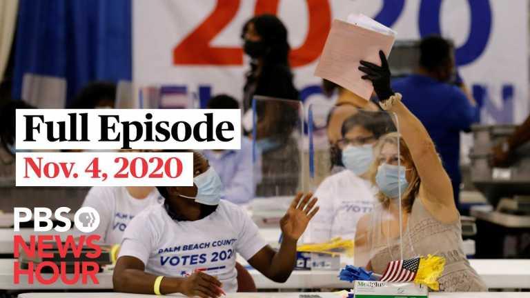 PBS NewsHour full episode, Nov. 4th, 2020