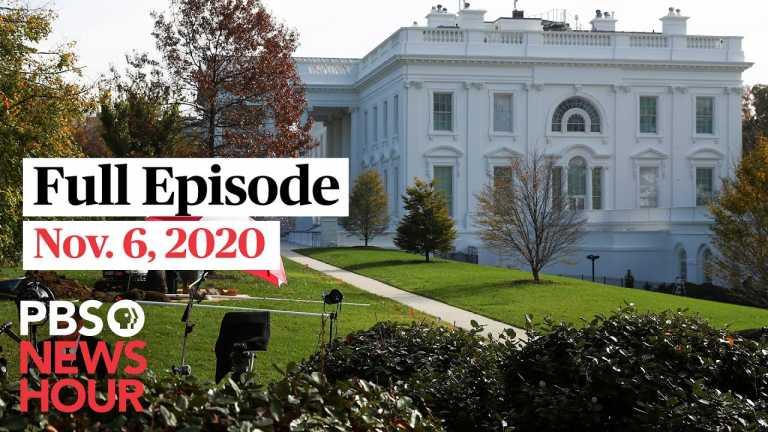 PBS NewsHour full episode, Nov. 6, 2020
