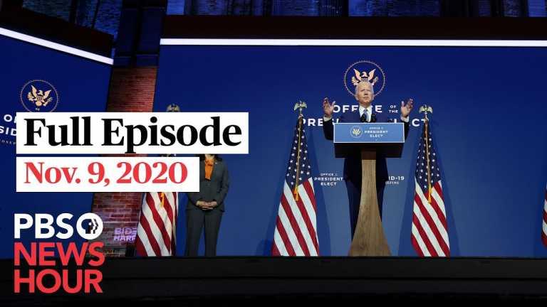 PBS NewsHour full episode, Nov. 9, 2020