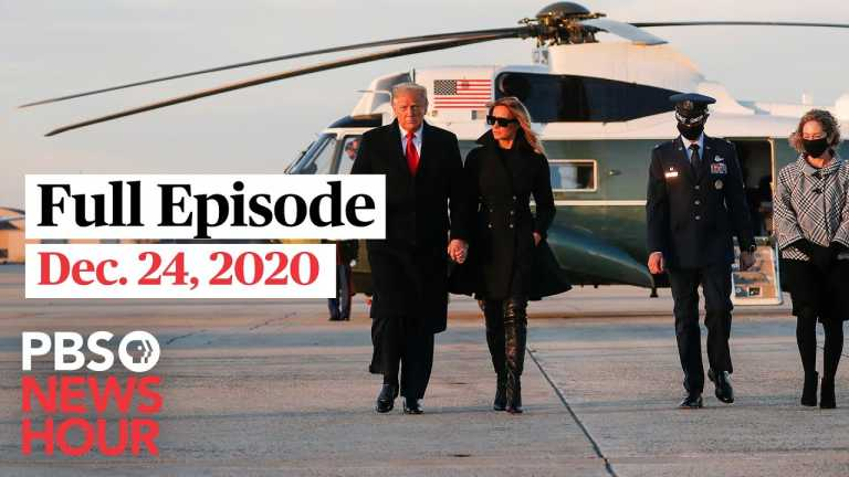 PBS NewsHour full episode, Dec. 24, 2020