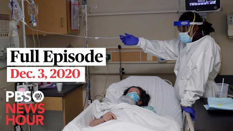 PBS NewsHour full episode, Dec. 3, 2020