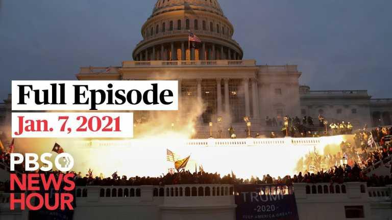 PBS NewsHour full episode, Jan. 7, 2021