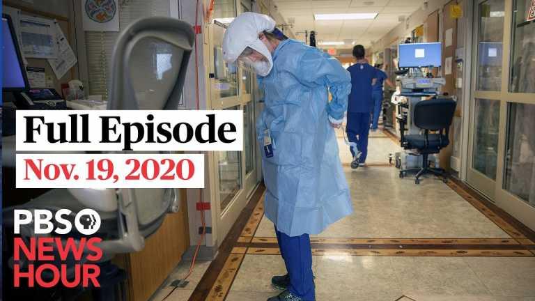 PBS NewsHour full episode, Nov. 19, 2020