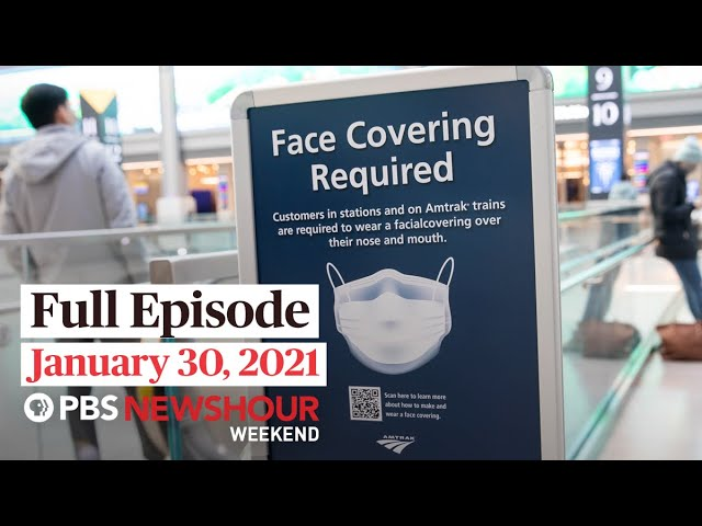 PBS NewsHour Weekend Full Episode January 30, 2021
