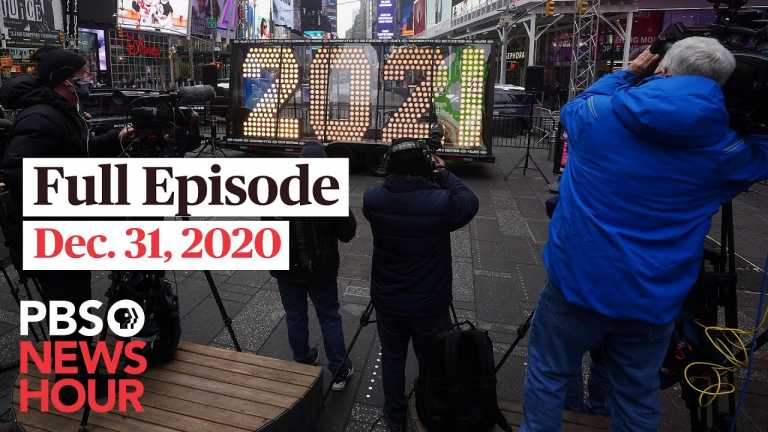 PBS NewsHour full episode, Dec. 31,  2020