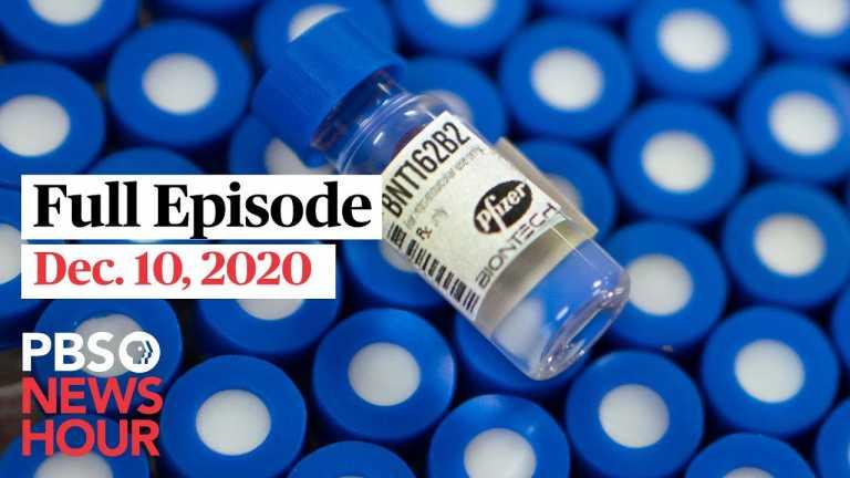 PBS NewsHour full episode, Dec. 10, 2020