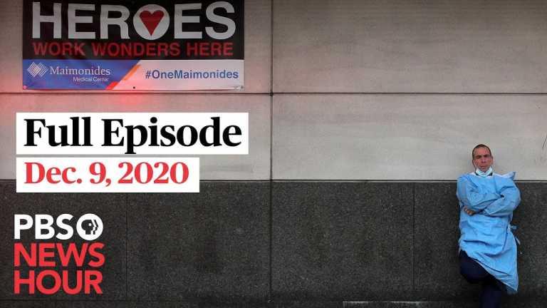PBS NewsHour full episode, Dec. 9, 2020