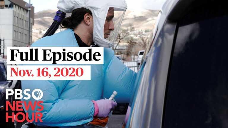 PBS NewsHour full episode, Nov. 16, 2020
