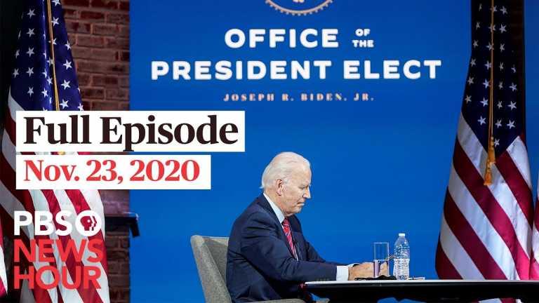 PBS NewsHour full episode, Nov. 23, 2020