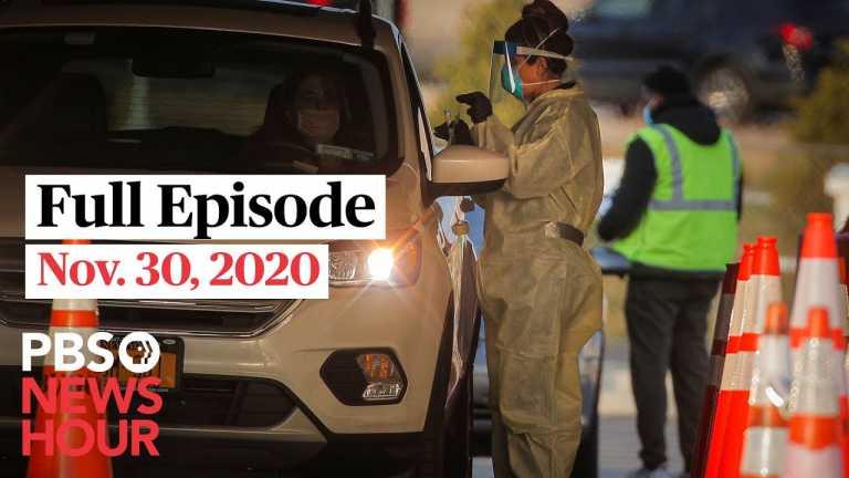 PBS NewsHour full episode, Nov. 30, 2020