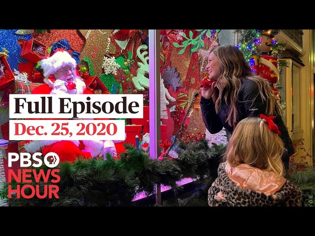 PBS NewsHour full episode, Dec. 25, 2020