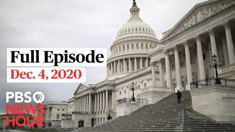 PBS NewsHour full episode, Dec. 4, 2020
