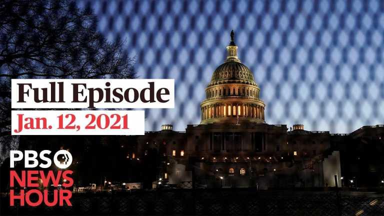 PBS NewsHour full episode, Jan. 12, 2021