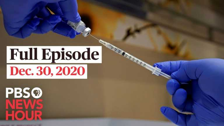 PBS NewsHour full episode, Dec. 30,  2020