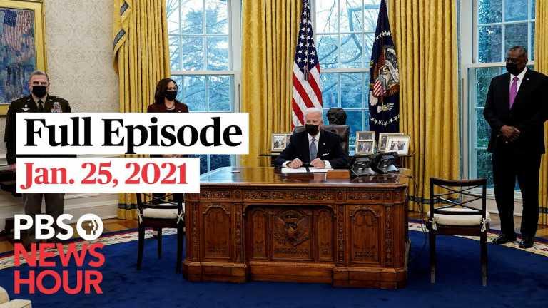 PBS NewsHour full episode, Jan. 25, 2021