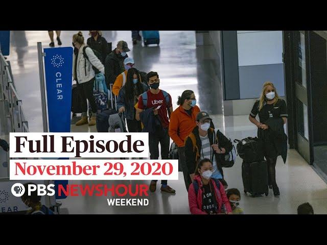 PBS NewsHour Weekend Full Episode November 29, 2020