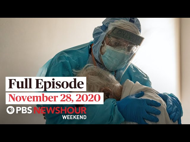 PBS NewsHour Weekend Full Episode November 28, 2020