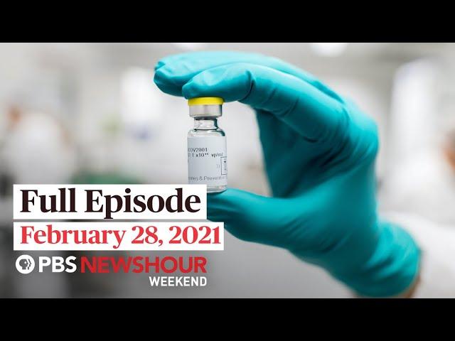 PBS NewsHour Weekend Full Episode February  28, 2021