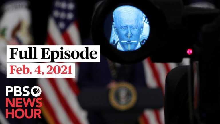 PBS NewsHour full episode, Feb. 4, 2021