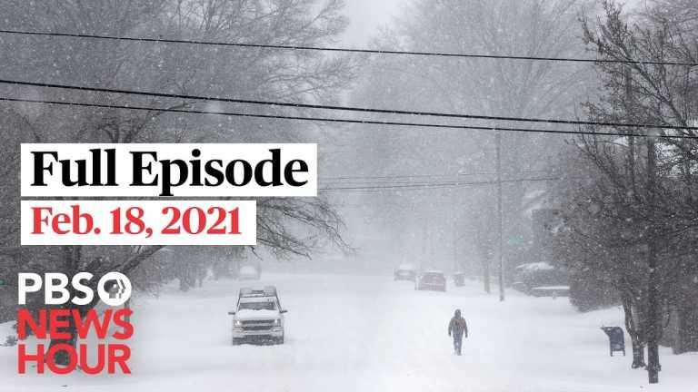 PBS NewsHour full episode, Feb. 18, 2021