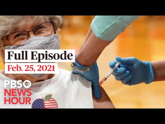 PBS NewsHour live episode, Feb. 25, 2021