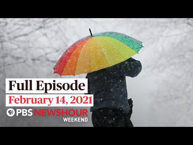 PBS NewsHour Weekend Full Episode February 14, 2021