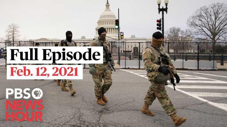PBS NewsHour full episode, Feb. 12, 2021