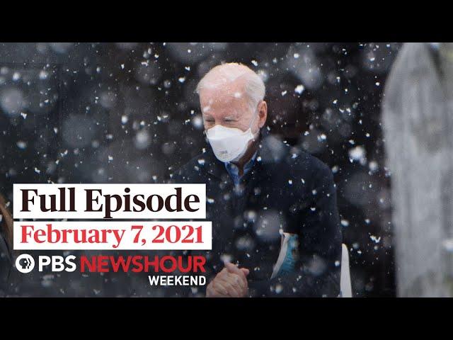 PBS NewsHour Weekend Full Episode February 7, 2021