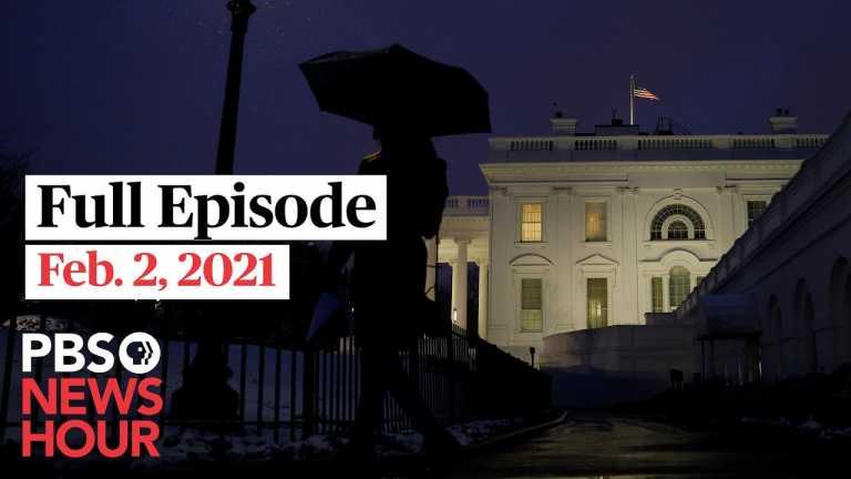 PBS NewsHour full episode, Feb. 2, 2021