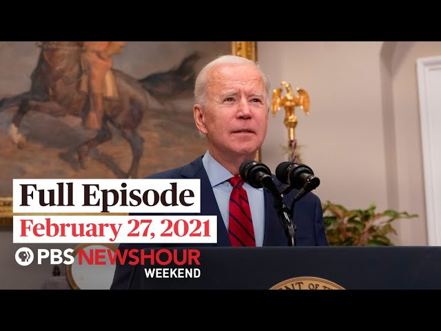 PBS NewsHour Weekend Full Episode February 27, 2021