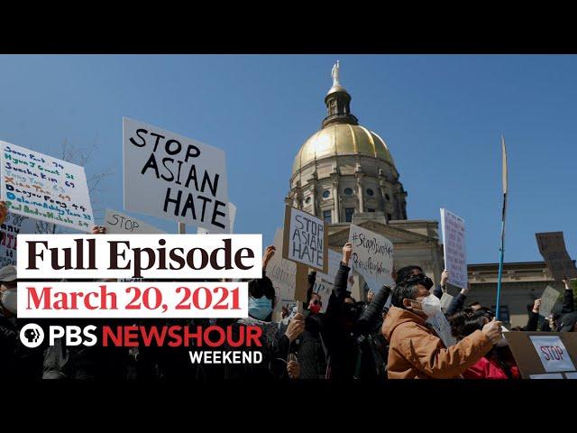 PBS NewsHour Weekend Full Episode March 20, 2021