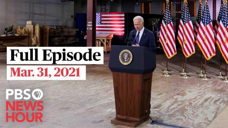 PBS NewsHour live episode, Mar. 31, 2021
