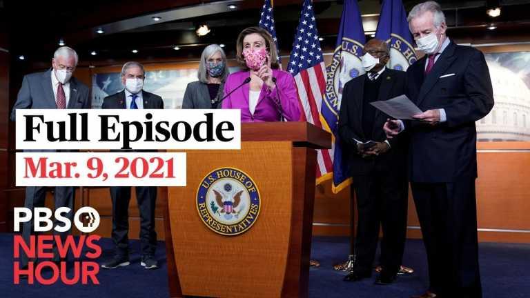 PBS NewsHour live episode, Mar. 9, 2021