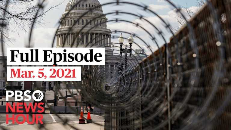 PBS NewsHour full episode, Mar. 5, 2021