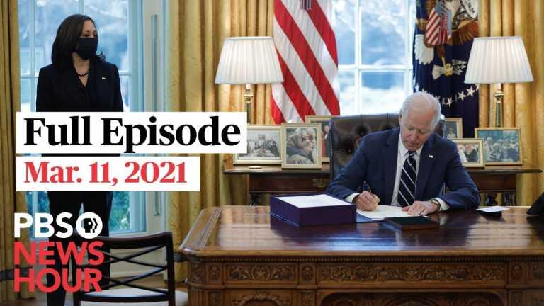 PBS NewsHour live episode, Mar. 11, 2021