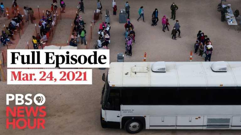 PBS NewsHour live episode, Mar. 24, 2021