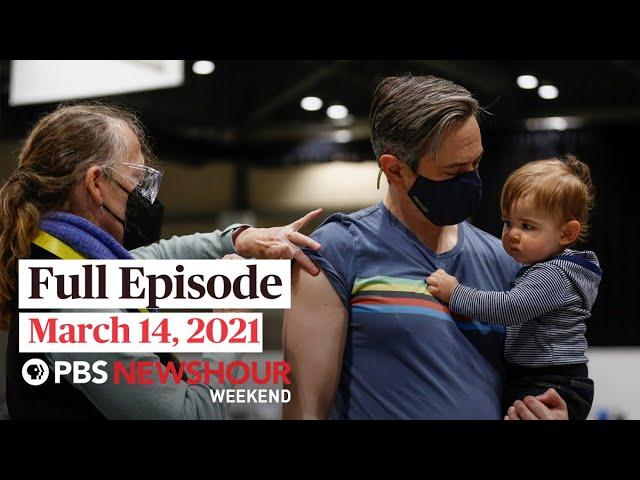 PBS NewsHour Weekend Full Episode March 14, 2021