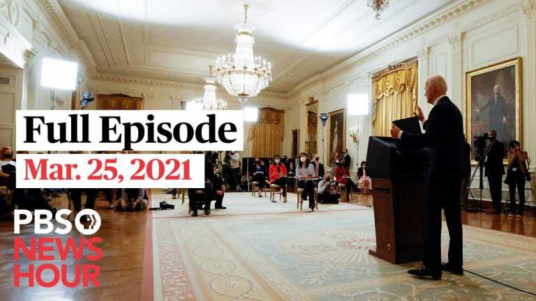 PBS NewsHour live episode, Mar. 25, 2021