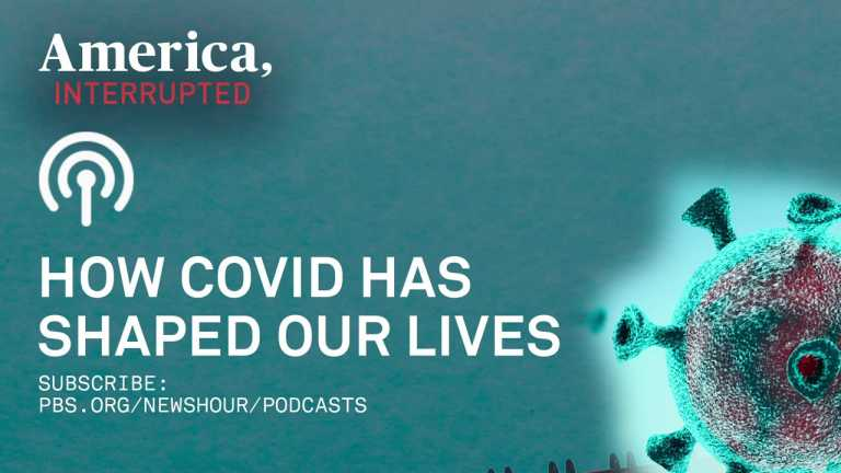LISTEN: The Longest Year, Episode 2: How COVID-19 changed our lives | 'America, Interrupted' Podcast