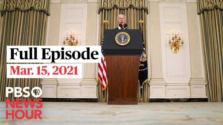 PBS NewsHour live episode, Mar. 15, 2021